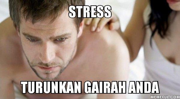 Jennifer Berman, MD, seorang urologi berkata Stres lebih berbahaya dari jantung dan kanker sekalipun , stres secara diam-diam bisa membunuh anda . Stres atau merasa tertekan bisa timbul karena banyak faktor diantaranya karena masalah pekerjaan dan lain-lain . Stres yang tidak di kendalikan akan berdampak ke kesehatan termasuk mematikan gairah seks. Jadi jangan heran jika anda sedang bermasalah biasanya gairah seks anda ikut bermasalah.