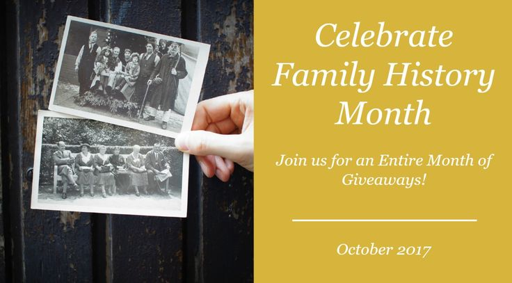 Oct. is Family History Month!  How will you celebrate?  Family History Month 2017 Giveaway
