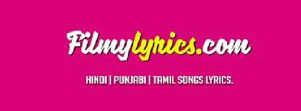 Latest movie Songs Lyrics, Hindi Movie Songs Lyrics And Video at http://FILMYLYRICS.COM  Get All songs Lyrics, hindi songs lyrics, punjabi songs lyrics, tamil songs lyrics and telugu songs lyrics at http://www.filmylyrics.com