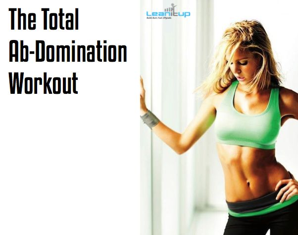[Workout Plans] Cut Up Your Core With The Total Ab-Domination Workout — Lean It UP Fitness