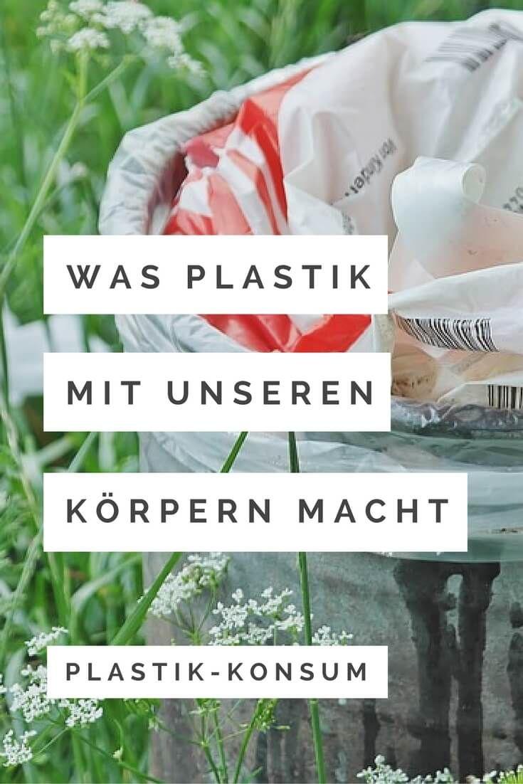 Gesundheitsgefahr Plastik - #gesundheit #plastik #nachhaltigkeit