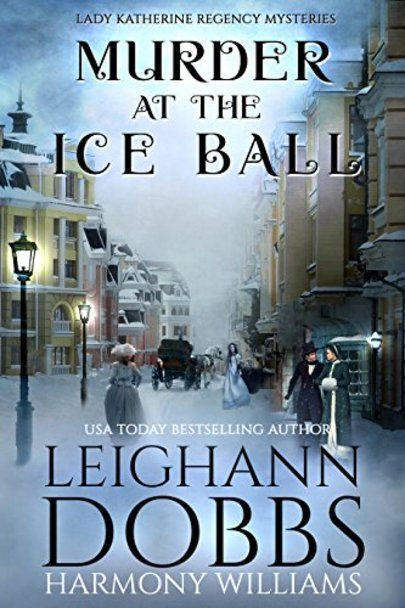 Murder At The Ice Ball Lady Katherine Regency Mysteries Book 3