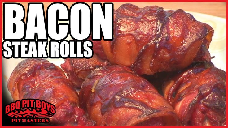 Bacon Steak Rolls by the BBQ Pit Boys