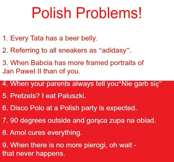 POLISH PROBLEMS. 9 is my favorite. One should never run out of pierogi.