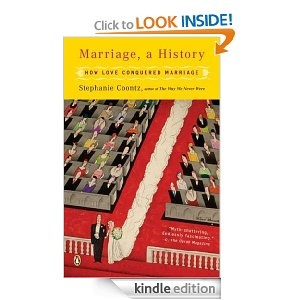 """Just when the clamor over """"traditional"""" marriage couldn't get any louder, along comes this groundbreaking book to ask, """"What tradition?"""" In Marriage, a History, historian and marriage expert Stephanie Coontz takes readers from the marital intrigues of ancient Babylon to the torments of Victorian lovers to demonstrate how recent the idea of marrying for love is—and how absurd it would have seemed to most of our ancestors. It was when marriage moved into the emotional sphere in the nineteenth…"""