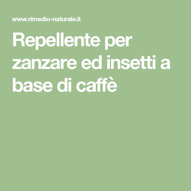 Repellente per zanzare ed insetti a base di caffè