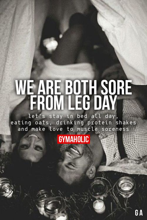 Not leg day but WHOLE BODY DAY! Then, yes, let's...