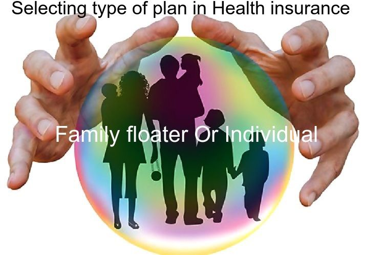 Selecting Type Of Plan In Health Insurance Family Floater Or