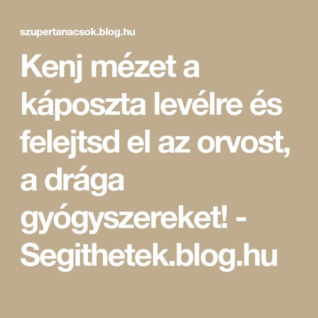 Kenj mézet a káposzta levélre és felejtsd el az orvost, a drága gyógyszereket! - Segithetek.blog.hu