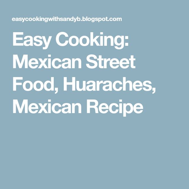 Easy Cooking: Mexican Street Food, Huaraches, Mexican Recipe