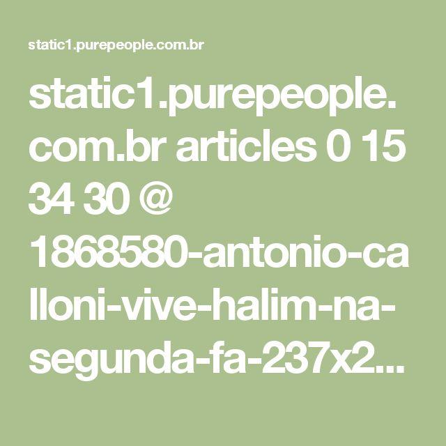 static1.purepeople.com.br articles 0 15 34 30 @ 1868580-antonio-calloni-vive-halim-na-segunda-fa-237x237-2.jpg