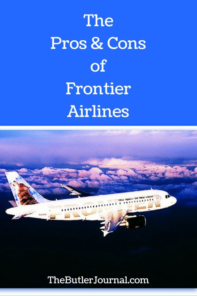 The Pros Cons Of Frontier Airlines With Images Airline