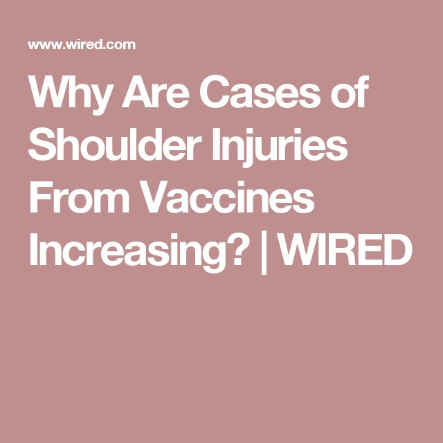 Why Are Cases of Shoulder Injuries From Vaccines Increasing?   WIRED