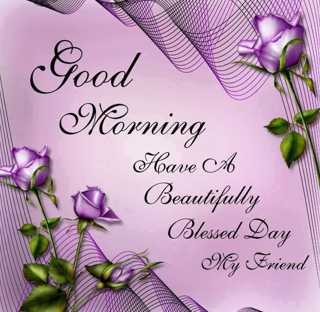 Good Morning My Beautiful Friend Quotes