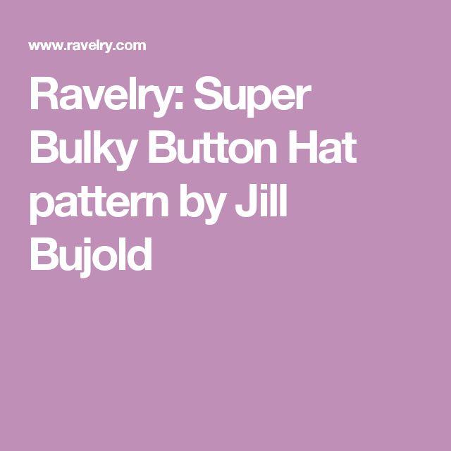 Ravelry: Super Bulky Button Hat pattern by Jill Bujold