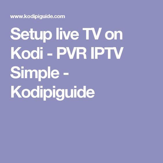 Setup live TV on Kodi - PVR IPTV Simple - Kodipiguide | Kodi