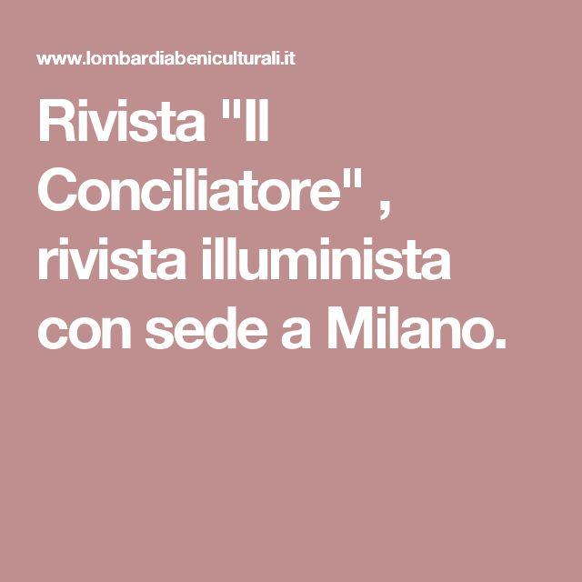 """Rivista """"Il Conciliatore"""" , rivista illuminista con sede a Milano."""