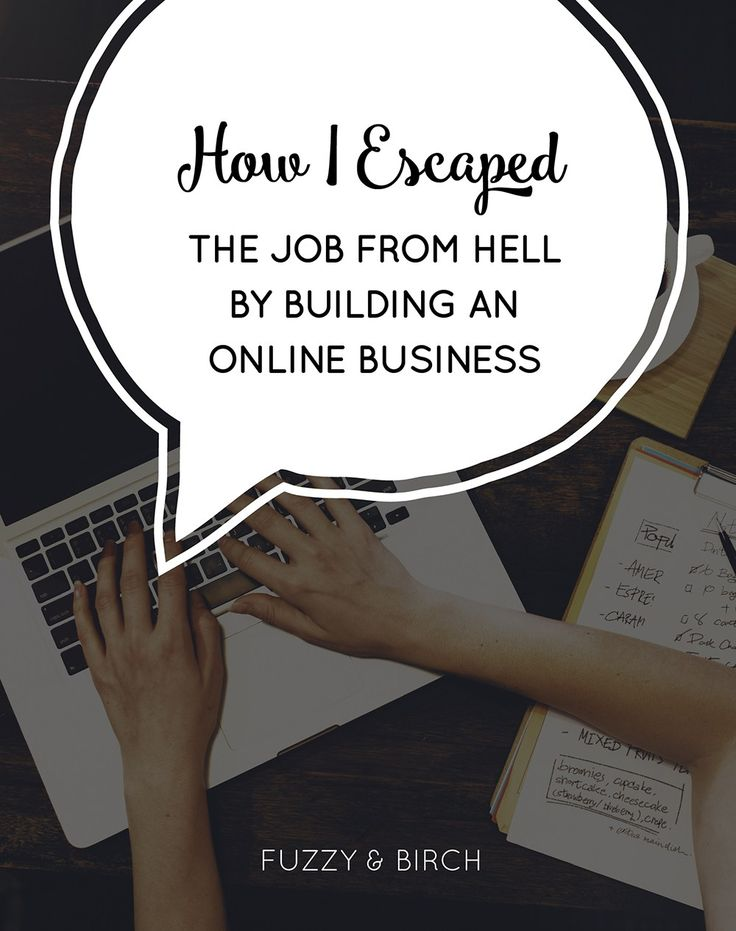 how I escaped the job from hell by building an online business