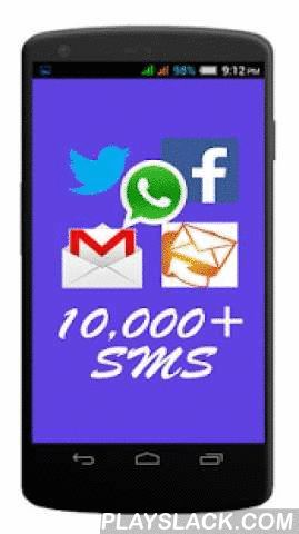 10,000+ Sms Collection  Android App - playslack.com ,  Now no need to store your message collection because those who want Largest SMS collection of 10,000+ text messages in one app. Using this Coolest app ever is best suited for sending ultimate SMS texts & message template collection!! Read it - Share it. Love it!♥ Special Features ♥* You will find a wide range of SMS categories* Each category offers a wide range of SMS suiting your requirements* You can enjoy the systematic view of…