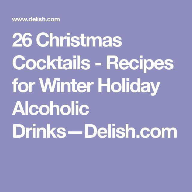 26 Christmas Cocktails - Recipes for Winter Holiday Alcoholic Drinks—Delish.com