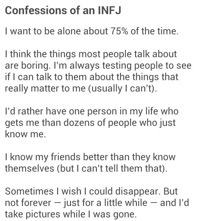 INFJ - I love reading this and realizing that there's another individual out there who has these same thoughts.