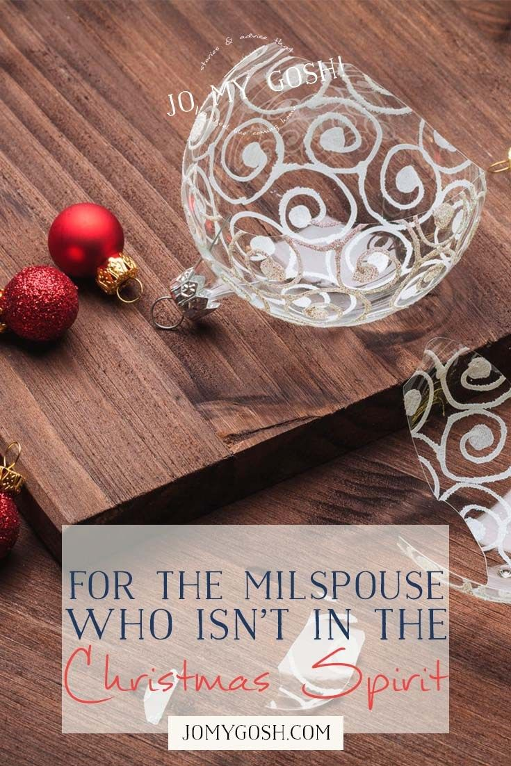 For the Milspouse Who Isn\'t in the Christmas Spirit | Military Life ...