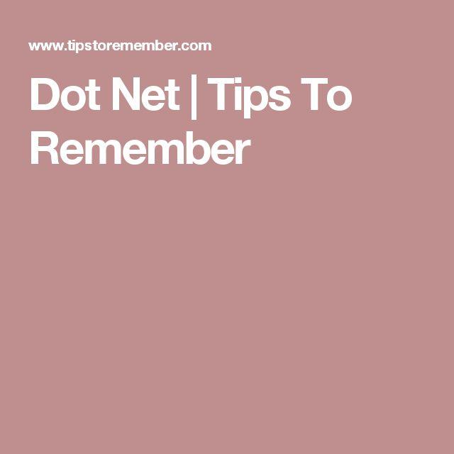 Dot Net   Tips To Remember