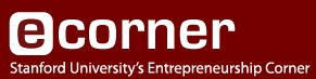 """Stanford University's Entrepreneurship Corner"" free videos and podcasts, featuring entrepreneurship and innovation thought leaders"