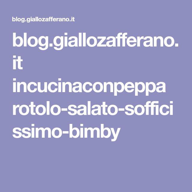 blog.giallozafferano.it incucinaconpeppa rotolo-salato-sofficissimo-bimby