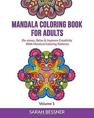 Mandala Coloring Book For Adults: De-stress, Relax & Improve Creativity With Mystical Coloring Patterns (Relaxing Mandalas) (Volume 1)