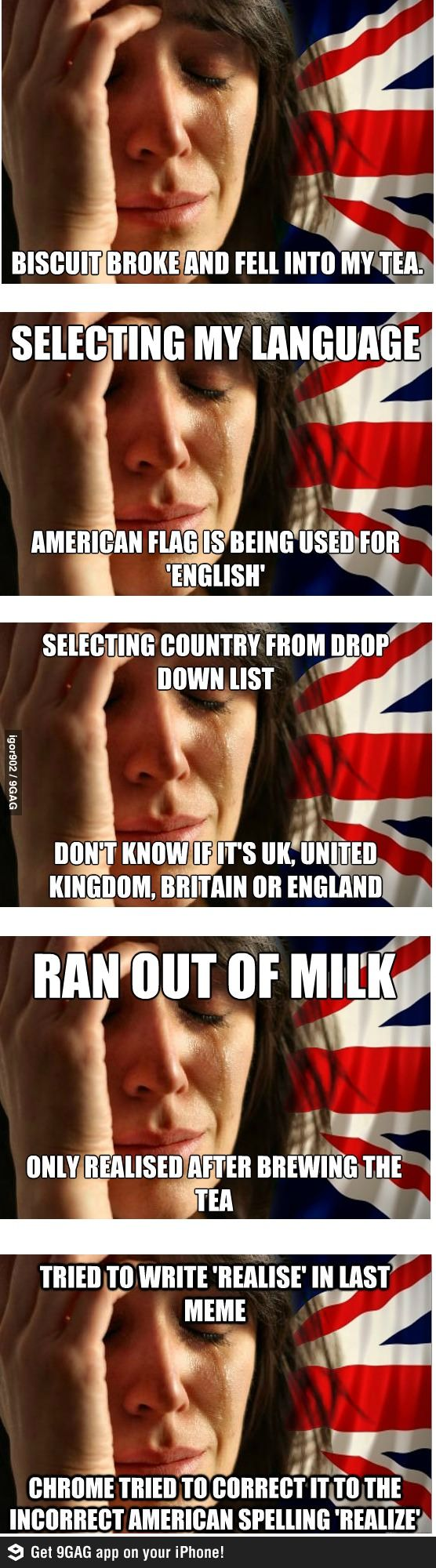 British First World Problems - the worrying thing is that people have genuinely said these things to me...