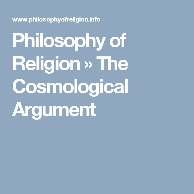 philosophy essay cosmological argument Aquinas cosmological argument for the existence of god is known to be the most popular by philosopher and religious scholars in his theological masterpiece, summa theologia, he proposed varies forms of cosmological arguments to explain ways that he thought would prove god exists.