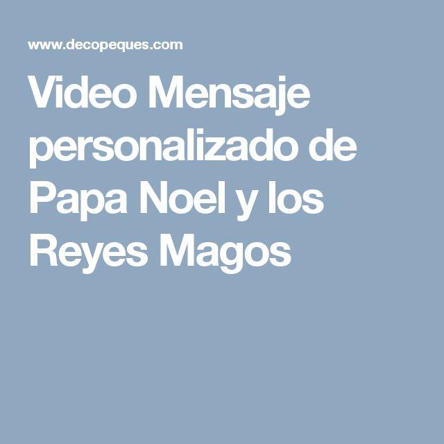Video Mensaje personalizado de Papa Noel y los Reyes Magos