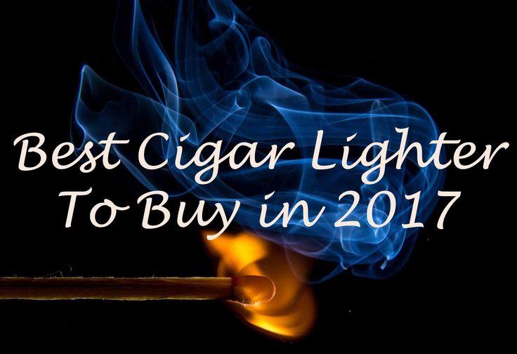 Best Cigar Lighter To Buy in 2017! - http://cigaraccessories.review/best-cigar-lighter/