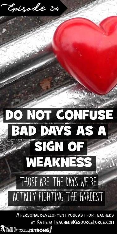 """""""Bad"""" days are inevitable - we all have them. Sometimes we get frustrated, down or even burst into tears, but this is not a sign of weakness within us. If we keep going even through those challenging times, we are proving that we are fighting our very hardest - that couldn't be more opposite to weakness if we tried! If you're ever having a bad day, don't beat yourself up - listen to this episode, keep your chin up and keep moving forward!"""