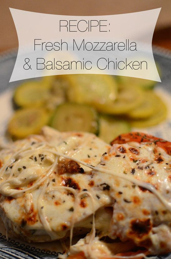 Recipe for Fresh Mozzarella and Balsamic Chicken - We had this the other night, and it ended up being SO INSANELY DELICIOUS. It was really easy and is absolutely a new house favorite.