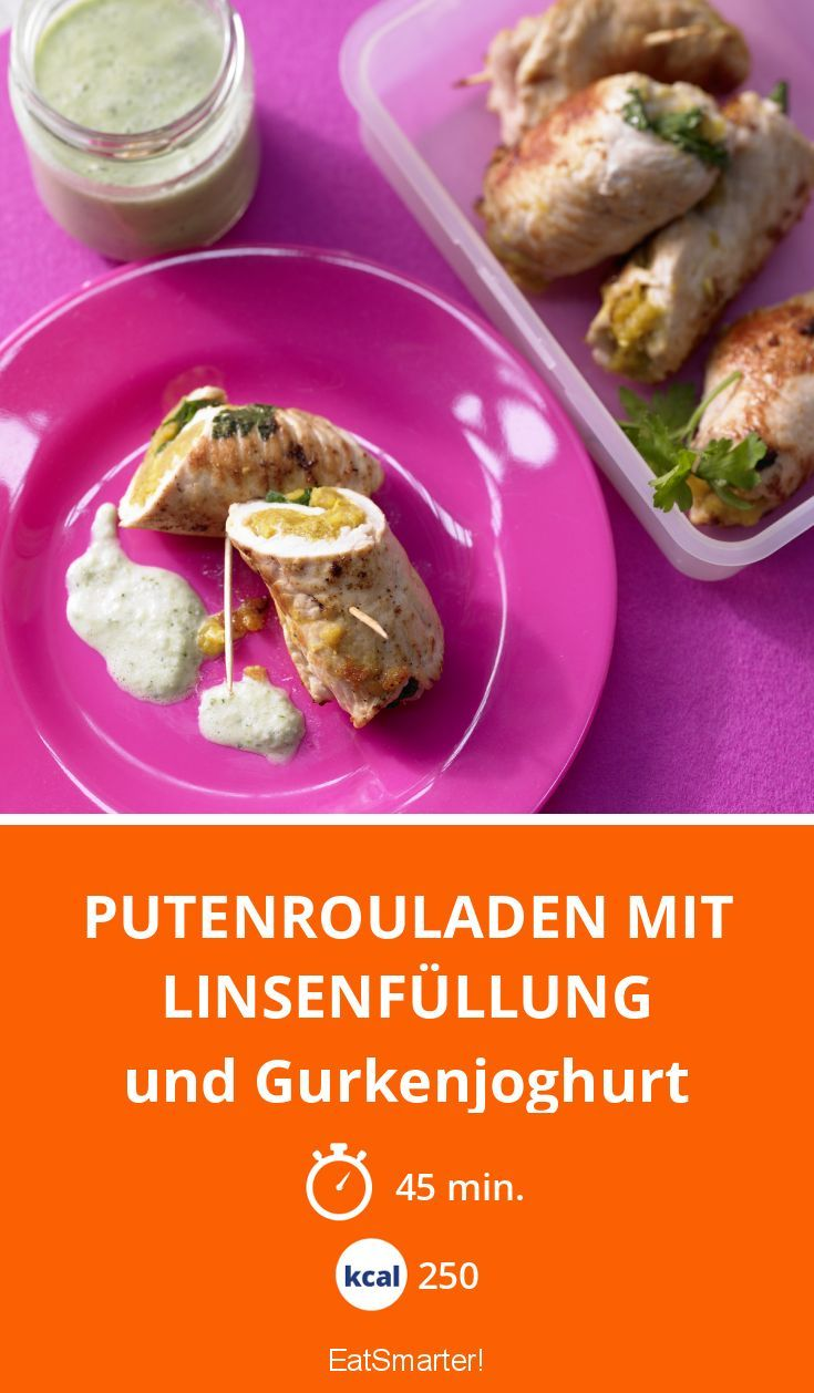Putenrouladen mit Linsenfüllung - und Gurkenjoghurt - smarter - Kalorien: 250 Kcal - Zeit: 45 Min. | eatsmarter.de