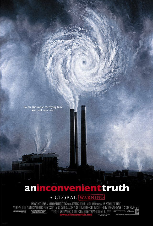 An Inconvenient Truth, Davis Guggenheim (2006) A documentary on Al Gore's campaign to make the issue of global warming a recognized problem worldwide.