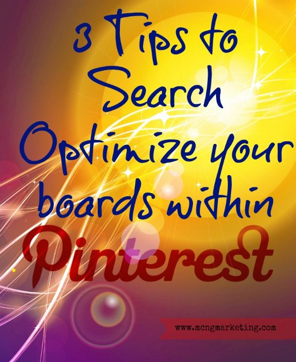 Want your boards to be found within Pinterest's search results?