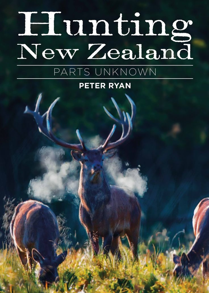 Hunting New Zealand - Parts Unknown by Peter Ryan