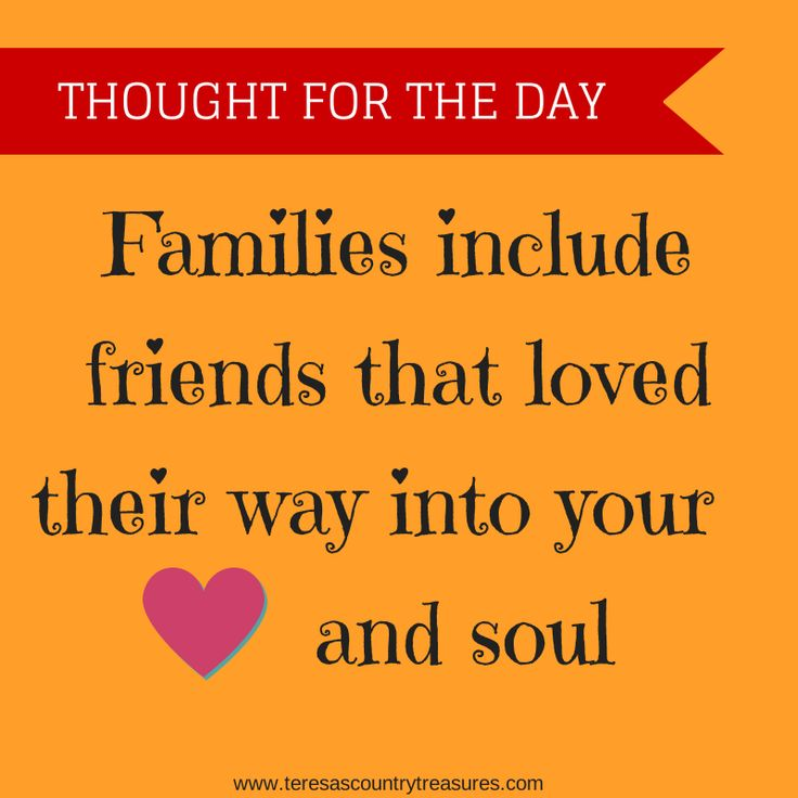#thoughtfortheday families include friends @Lynn Smith-High Caliber Couture
