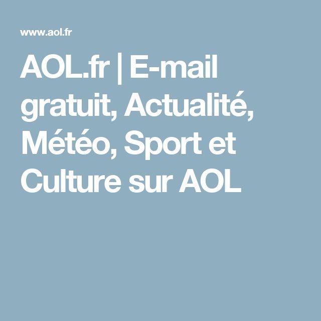 AOL.fr   E-mail gratuit, Actualité, Météo, Sport et Culture sur AOL