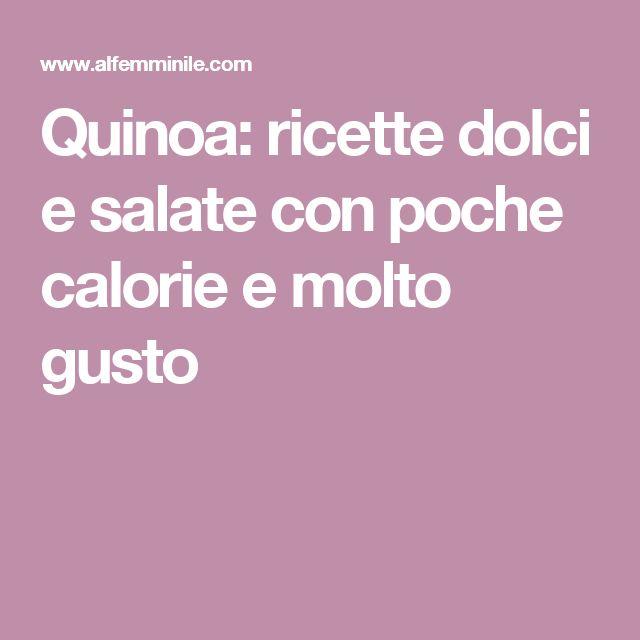 Quinoa: ricette dolci e salate con poche calorie e molto gusto