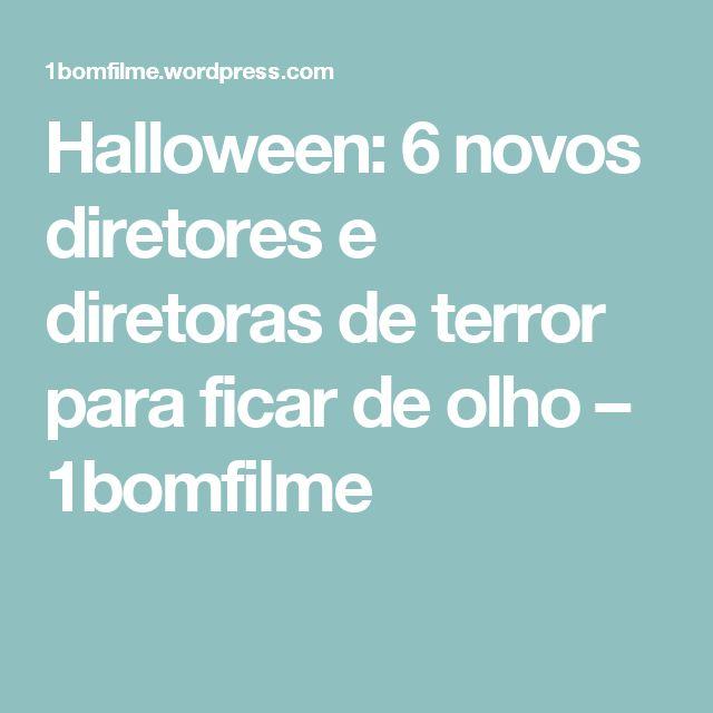 Halloween: 6 novos diretores e diretoras de terror para ficar de olho – 1bomfilme