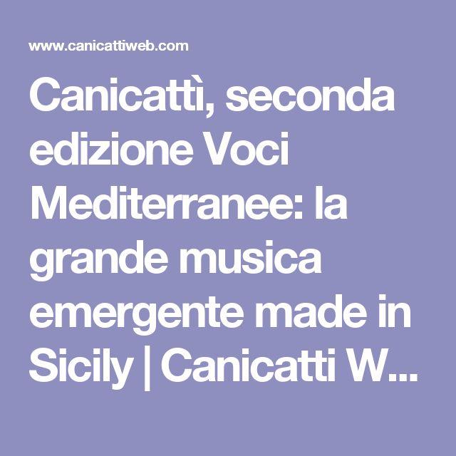 Canicattì, seconda edizione Voci Mediterranee: la grande musica emergente made in Sicily