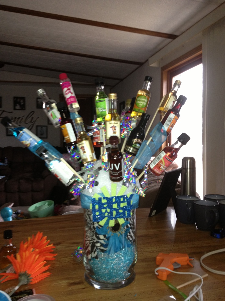 Jessie: 21st birthday liquor bouquet. this would be a good way to sample different kinds! :)