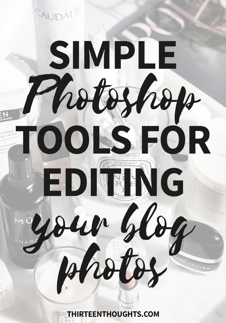 Must-Know Photoshop Tools for Editing Your Blog Photos. I think that editing is one of my favorite things to work on- especially when I get to