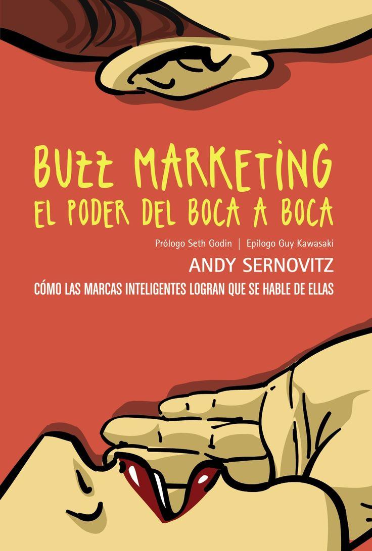 BUZZ MARKETING. EL PODER DEL BOCA A BOCA - ANDY SERNOVITZ http://www.quelibroleo.com/buzz-marketing-el-poder-del-boca-a-boca#criticas