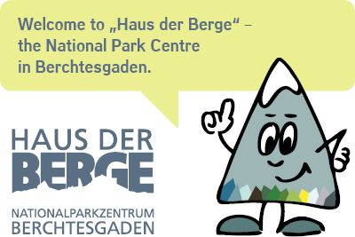 "Welcome to ""Haus der Berge"" – the National Park Centre  in Berchtesgaden."