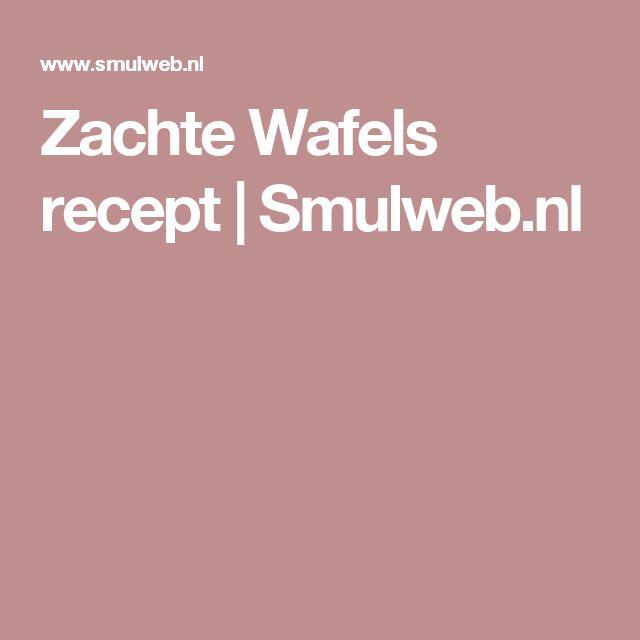 Zachte Wafels recept | Smulweb.nl